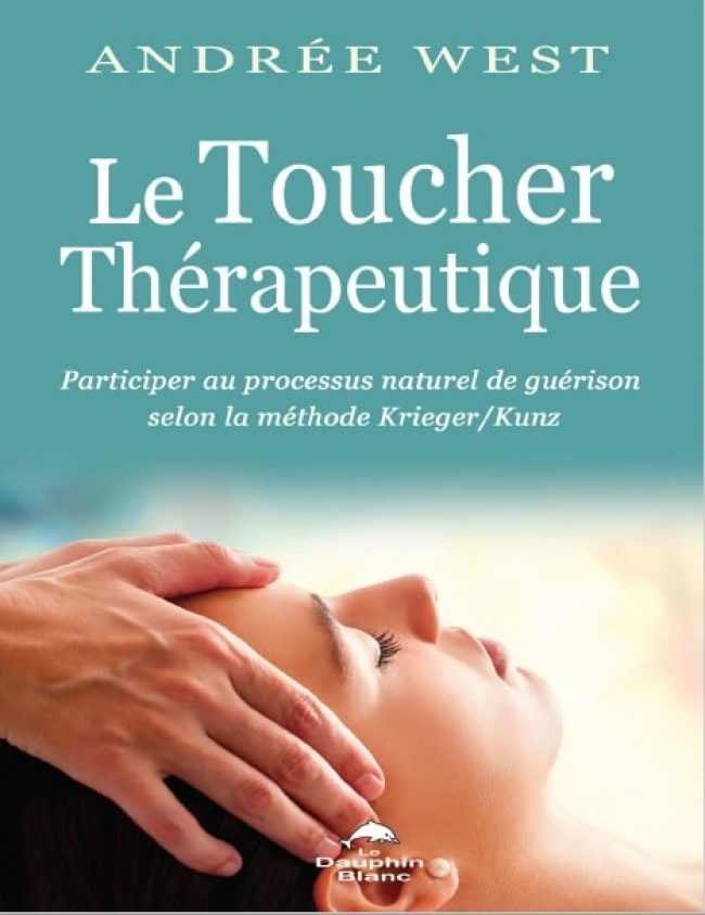 Livre le toucher therapeutique - Andre West - Avril 2021